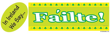 In Ireland We Say...Fáilte! (Welcome!) - Image Clip Art